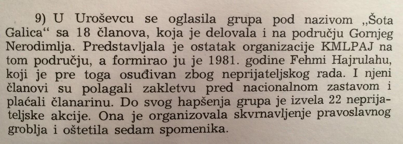"""Sinan Hasanit, botim në gjuhën serbokroate nga """"Qendra për informata dhe publicitet"""" 1986, Zagreb. Në këtë libër të tij, faqe 347, Sinan Hasani veçon edhe grupin i të rinjve (të gjithë të mitur) """"Shote Galica"""" që vepronte nga platforma e PKMLSHJ, i themeluar nga veprimtari Fehmi Hajrullahu, ish i burgosur politik dhe veteran i UÇK-së (nga zonën e Noredimës). Ky grup u krijua kryesisht nga familjarë të Fehmiut dhe shokëve të tij dhe, edhe pse të mitur, janë dënuar me shumë vite burg në vitin 1983. (shih edhe: PPPm Nr. 111/83, të datës 5.12.1983)"""